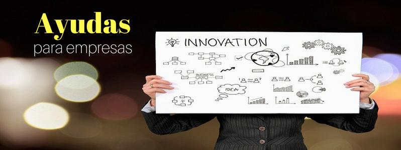 Ayudas para empresas | fomenta la innovación de tu negocio