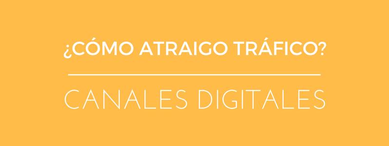 ¿Con qué canales digitales consigo atraer tráfico a mi ecommerce?