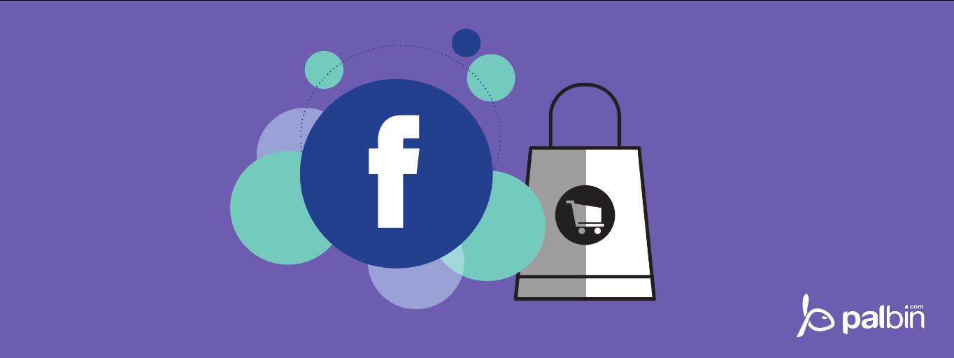 PalBin.com: la plataforma de Facebook para crear Tiendas Online [Vídeo]