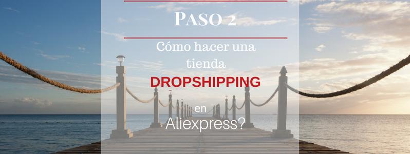 Cómo hacer una tienda Dropshipping con Aliexpress