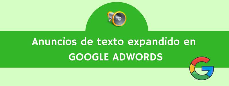 Anuncios de texto expandido de Google Adwords