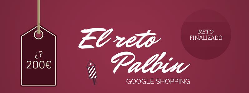 El reto Palbin: Cómo triunfar con Google Shopping